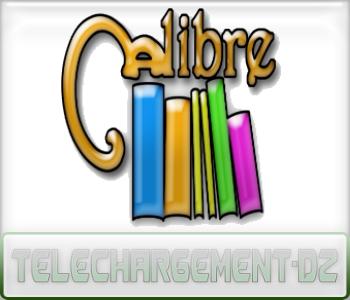 Calibre : Présentation téléchargement-dz.com