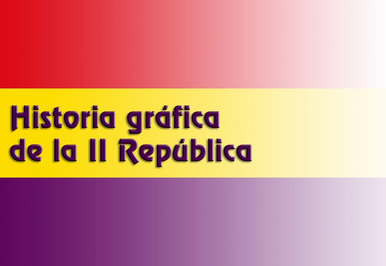 Historia gráfica de la II República