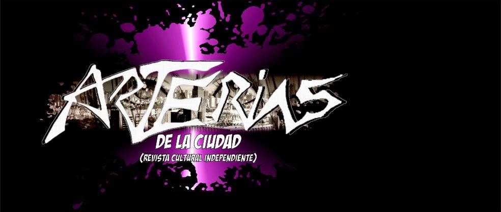 Arterias de la Ciudad (Revista Cultural Independiente)