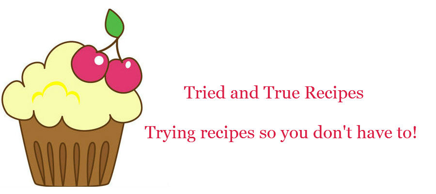 Tried and True Recipes