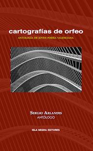 CARTOGRAFÍAS DE ORFEO. ANTOLOGÍA DE JOVEN POESÍA VALENCIANA