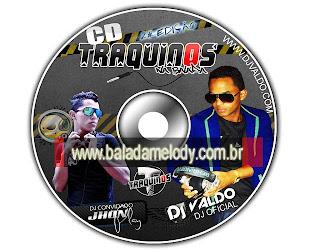 --==CD Programa Traquinos Na Balada - Dj Valdo e Dj John Play==--
