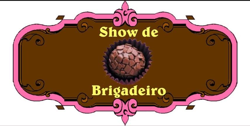 Show de Brigadeiro