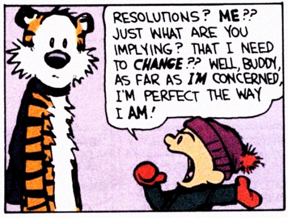 ... into Calvin mode and start thinking this, because I am a mature adult: