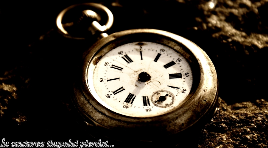 În căutarea timpului pierdut...