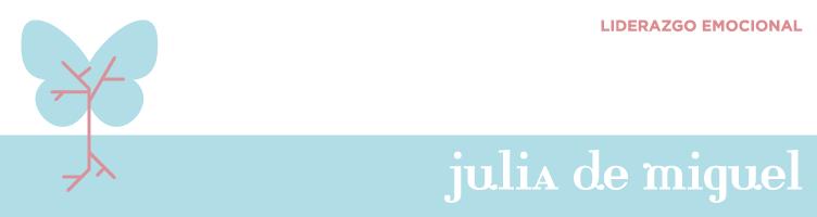 Julia de Miguel : Liderazgo emocional