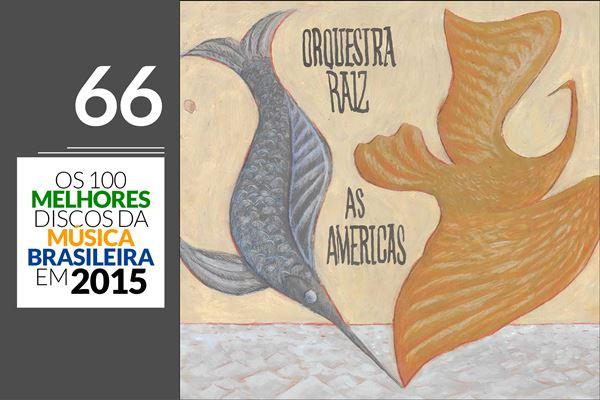Orquestra Raiz - As Américas