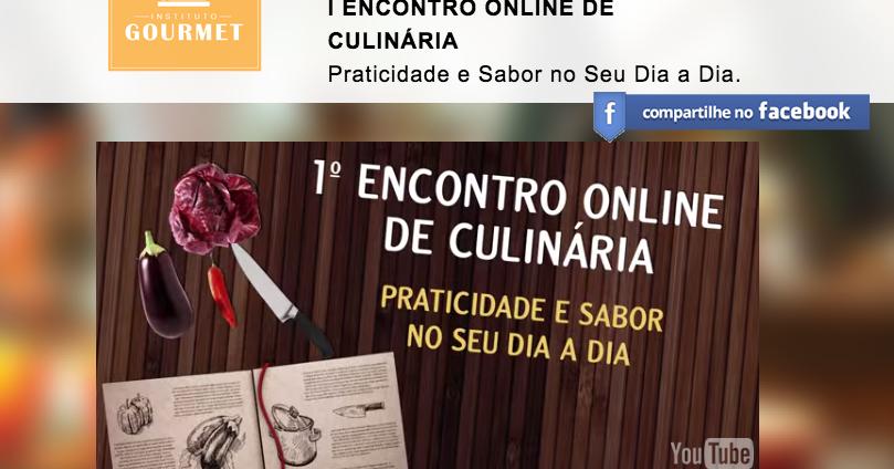 I Encontro Online De Culinária - Instituto Gourmet - Amando ...