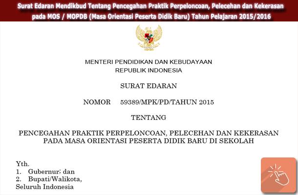 Surat Edaran Mendikbud  RI Nomor 59389/MPK/PD/Tahun 2015 Tentang MOS MOPDB Tahun Pelajaran 2015/2016