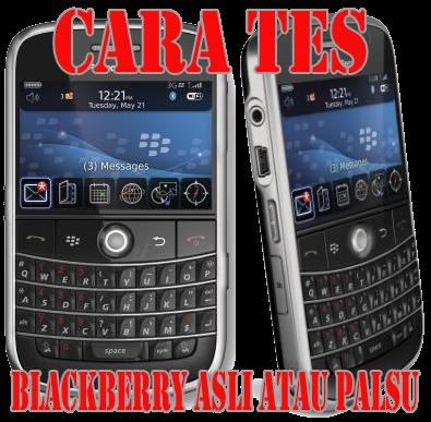 Cara Mengetahui BlackBerry Asli atau Palsu
