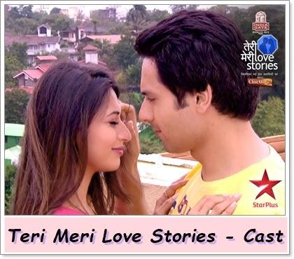 Teri Meri love Stories Tv Serial : Star Plus : Cast