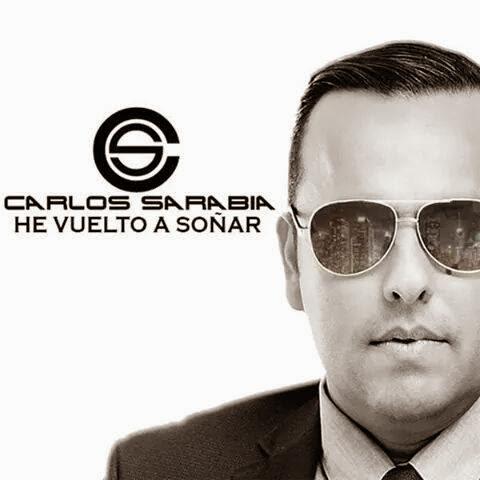 Carlos Sarabia – He Vuelto A Soñar (Álbum 2014)