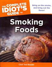 The Complete Idiot&#8217;s Guide to Smoking Foods cover