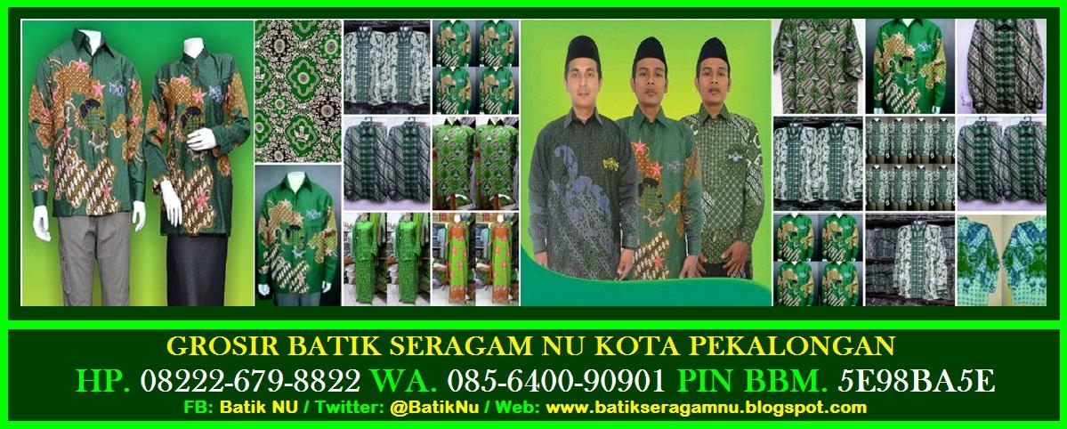 Grosir Batik NU - Sarung NU - Peci NU - Jaket NU HP/WA.085640090901 - 081326042790 Pin BBM.5E98BA5E