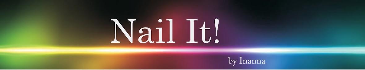 Nail It!   by Inanna