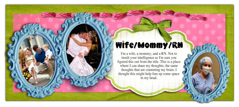 Wife/Mommy/RN