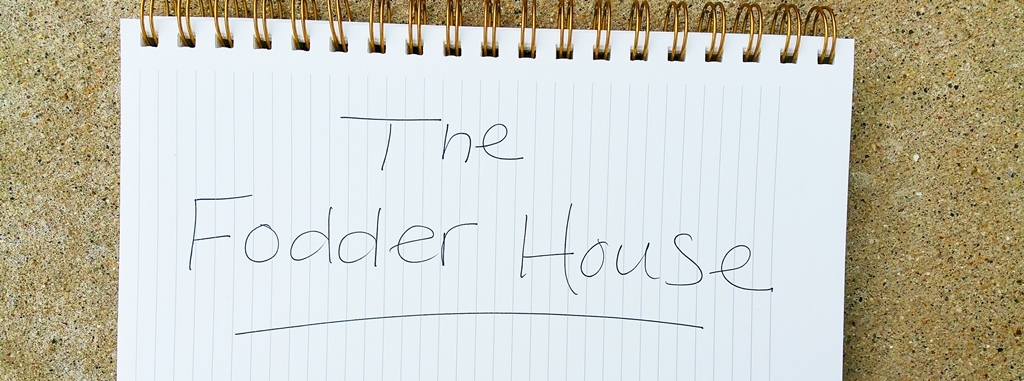 the fodder house