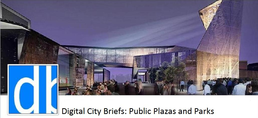 Digital City Briefs: Noteworthy Public Plazas and Parks