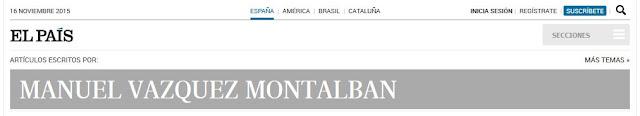 http://elpais.com/autor/manuel_vazquez_montalban/a/