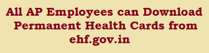 AP Employees Download Permanent Health Cards from Health Cards Website ehf.gov.in