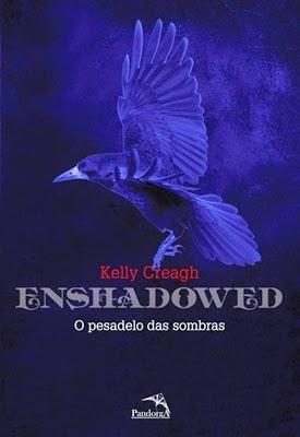 Enshadowed – o Pesadelo Das Sombras * Kelly Creagh
