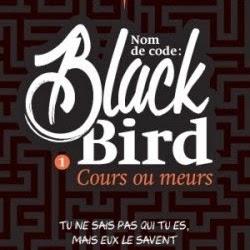 Nom de code : Blackbird, tome 1 : Cours ou meurs de Anna Carey