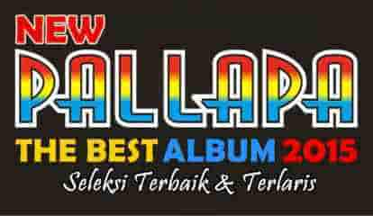 New Pallapa Best Album 2015 Seleksi terlaris