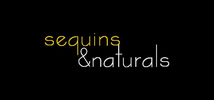Sequins & Naturals