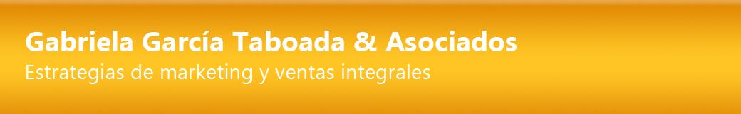 Gabriela García Taboada & Asociados. Estrategias de marketing y ventas integrales