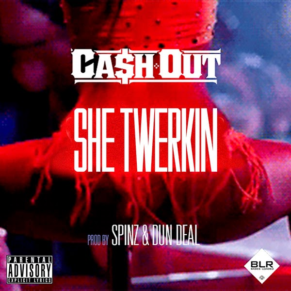 Ca$h Out - She Twerkin - Single Cover