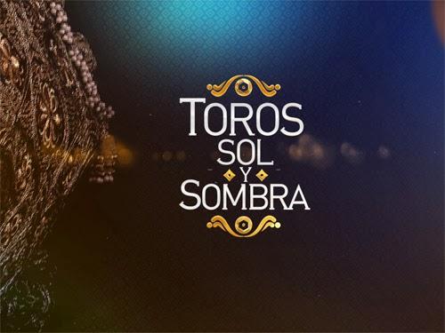 TOROS, SOL y SOMBRA - LUNES 11:30 PM MEX DF - Programa gracias a ONCE TV