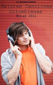 Especial: Mejores Canciones Colombianas - Mitad 2011