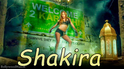 Shakira Lyrics Welcome to Karachi - Arshad Warsi, Jackky Bhagnani & Lauren Gottlieb