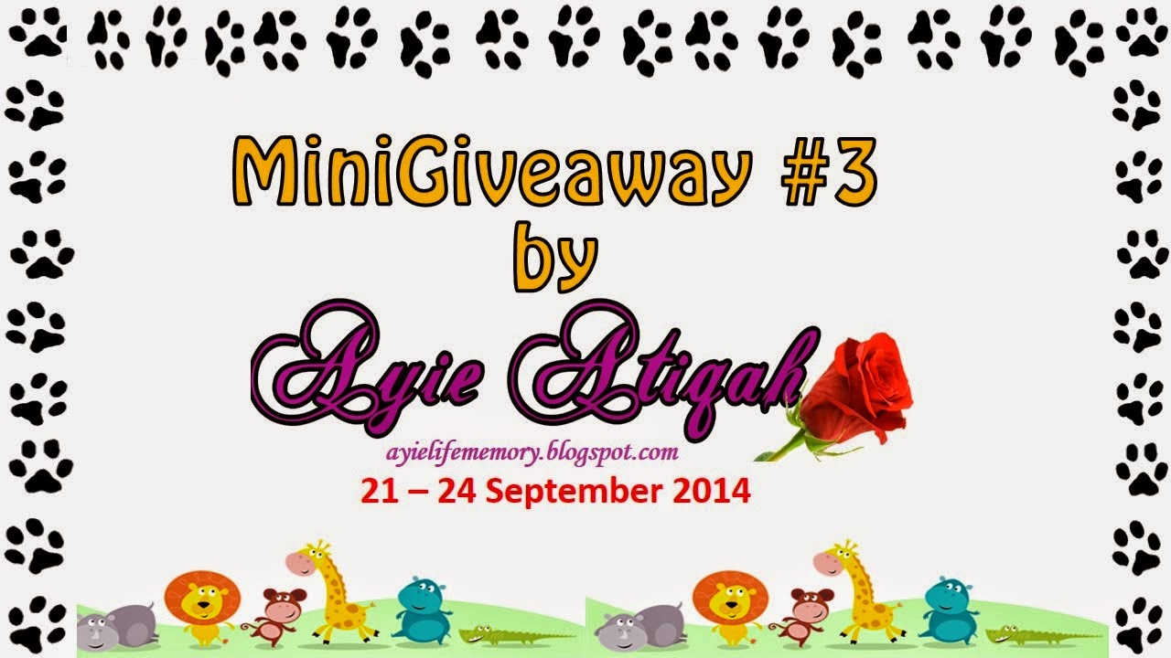 http://ayielifememory.blogspot.com/2014/09/minigiveaway-3-by-ayie-atiqah.html?m=0