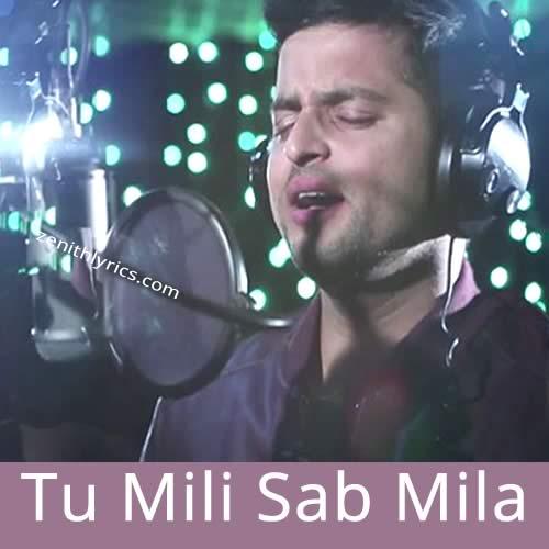 Tu Mili Sab Mila - Suresh Raina