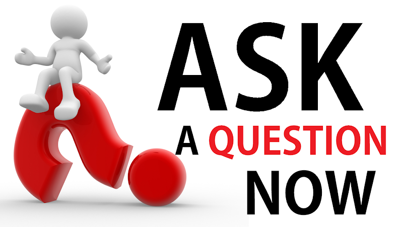 ASK A QUESTION NOW!