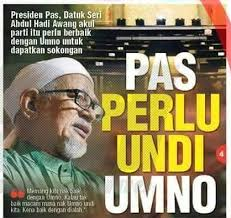 "PAS PERLU UNDI UMNO ! KATA PRESIDEN PARTI 2H ( HADI HASHIM ) ; TIADA SEMBUNYI LAGI WUJUDNYA"" PASNO"""