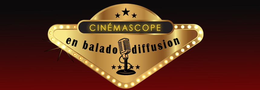 Cinémascope en baladodiffusion