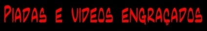 Piadas e videos engrasados