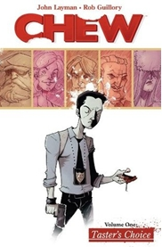 Chew Vol. 1: Taster's Choice, by John Layman and Rob Guillory