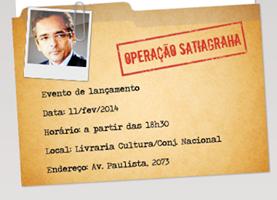 LIvro: OPERAÇÃO SATIAGRAHA . Autor: Protógenes Queiroz, deputado federal.