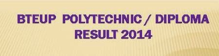 Latest BTEUP Ploytechnic / Diploma Result 2014 @ www.bteup.nic.in