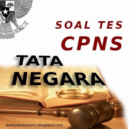 Soal Latihan Seleksi CPNS Tata Negara untuk honorer dan umum