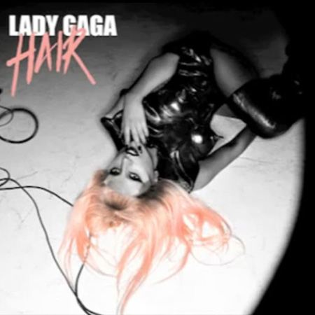 album lady gaga hair single. Hair By Lady Gaga