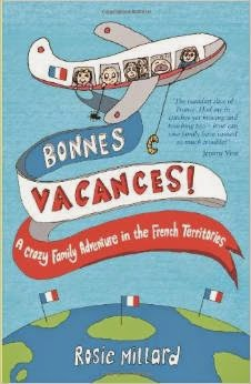 French Village Diaries book review Bonnes Vacances! Rosie Millard French overseas departments memoir