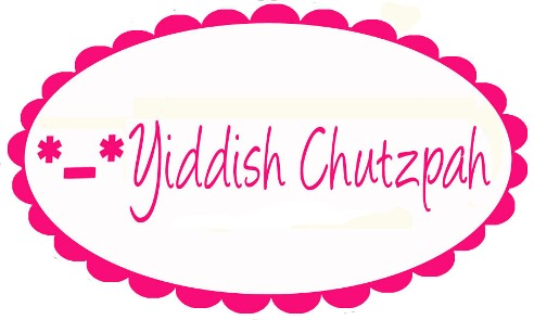 Yiddish Chutzpah