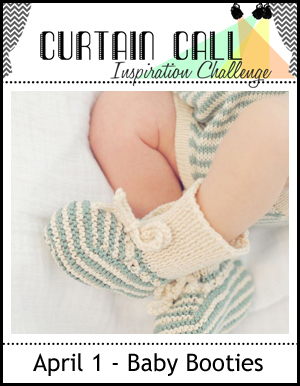 Curtain Call Inspiration Challenge - Baby Booties - Newton's Nook Designs