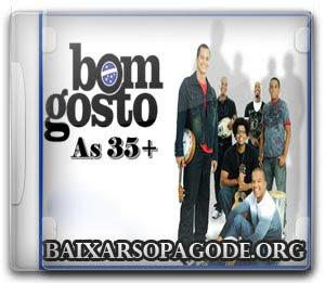 Bom Gosto – As 35 + (2012)