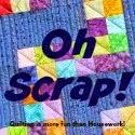 http://quiltingismorefunthanhousework.blogspot.com/2015/02/oh-scrap-scrap-palooza-14-part-one.html