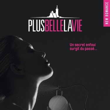 Plus belle la Vie, tome 1 : La tentation de Wendy de Camille Saint-Just
